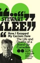 How I Escaped My Certain Fate ebook by Stewart Lee