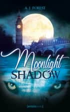 Moonlight Shadow ebook by A. J. Forest