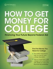 How to Get Money for College 2014 ebook by Peterson's