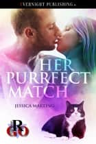 Her Purrfect Match ebook by Jessica Marting