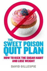 Sweet Poison Quit Plan ebook by David Gillespie