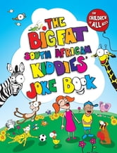 The Big, Fat South African Kiddies' Joke Book ebook by Zebra Press (Random House Struik)