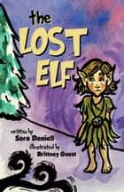 The Lost Elf ebook by Sara Daniell