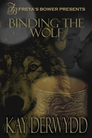 Binding the Wolf ebook by Kay Derwydd