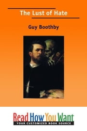 The Lust Of Hate ebook by Boothby Guy