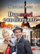 Due cuori e un diamante ebook by Allison Mcaster