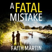 A Fatal Mistake audiobook by Faith Martin