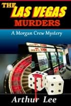 The Las Vegas Murders ebook by Arthur A. Lee
