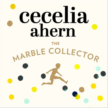 The Marble Collector audiobook by Cecelia Ahern