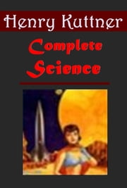 Henry Kuttner Complete Science Fantasy Anthoglogies ebook by Henry Kuttner