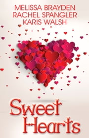 Sweet Hearts ebook by Melissa Brayden,Rachel Spangler,Karis Walsh
