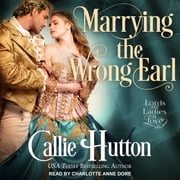 Marrying the Wrong Earl audiobook by Callie Hutton