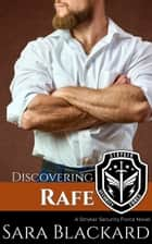 Discovering Rafe - A Sweet Romantic Suspense ebook by Sara Blackard