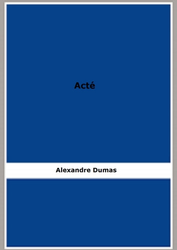 Acté ebook by Alexandre Dumas