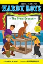 The Great Escape ebook by Franklin W. Dixon, Scott Burroughs