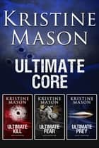 Ultimate C.O.R.E. Trilogy ebook by Kristine Mason