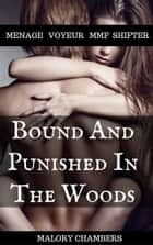 Bound And Punished In The Woods ebook by Malory Chambers