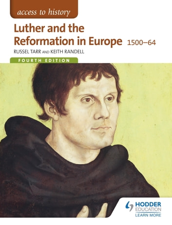 Access to History: Luther and the Reformation in Europe 1500-64 Fourth Edition ebook by Russel Tarr,Keith Randell