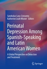 Perinatal Depression among Spanish-Speaking and Latin American Women - A Global Perspective on Detection and Treatment ebook by