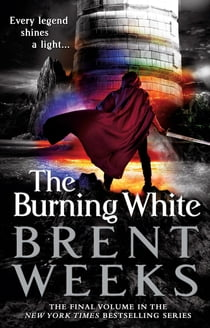 The Burning White E-bok by Brent Weeks