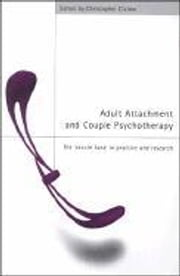Adult Attachment and Couple Psychotherapy ebook by Clulow, Christopher F.