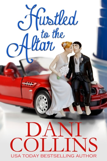 Hustled To The Altar ebook by Dani Collins