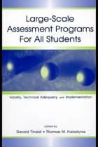 Large-scale Assessment Programs for All Students ebook by Gerald Tindal,Thomas M. Haladyna