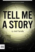 Tell Me A Story ebook by Joel Farrelly