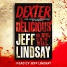 Dexter is Delicious - Book Five audiobook by