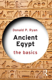 Ancient Egypt - The Basics ebook by Donald P. Ryan
