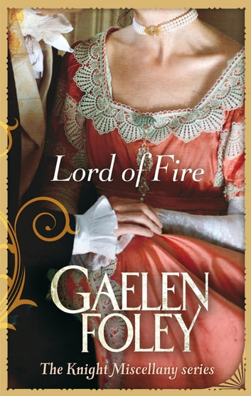 Lord Of Fire - Number 2 in series ebook by Gaelen Foley