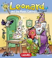 Leonard and the Magical Carrot - A Magical Story for Children ebook by Jans Ivens,Leonard the Wizard