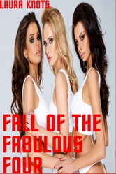 Fall of the Fabulous Four ebook by Laura Knots