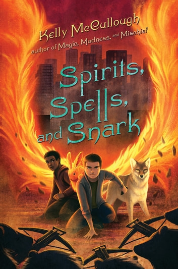 Spirits, Spells, and Snark ebook by Kelly McCullough