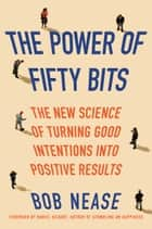 The Power of Fifty Bits ebook by Bob Nease