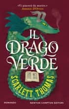 Il drago verde ebook by Scarlett Thomas