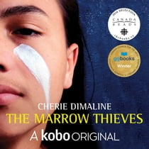 The Marrow Thieves - A Kobo Original audiobook by Cherie Dimaline, Meegwun Fairbrother