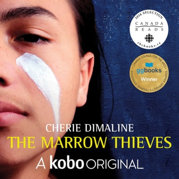 The Marrow Thieves - A Kobo Original audiobook by Cherie Dimaline