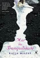 Mar da Tranquilidade ebook by Katja Millay