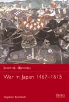 War in Japan 1467–1615 ebook by Dr Stephen Turnbull