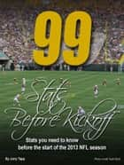 99 Stats Before Kickoff ebook by Jerry Tapp