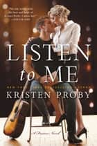 Listen To Me - A Fusion Novel ebook de Kristen Proby
