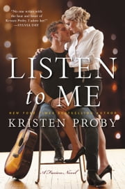 Listen To Me - A Fusion Novel ebook by Kristen Proby