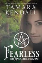 Fearless - The King Quartet ebook by Tawdra Kandle, Tamara Kendall