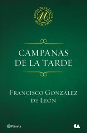 Campanas de la tarde ebook by Francisco González de León