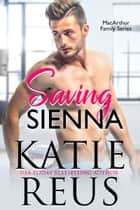 Saving Sienna ebook by Katie Reus