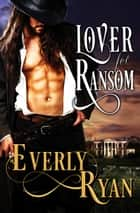 Lover for Ransom ebook by Everly Ryan