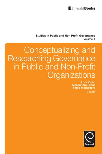 Conceptualizing and Researching Governance in Public and Non-Profit Organizations ebook by Luca Gnan,Alessandro Hinna,Fabio Monteduro