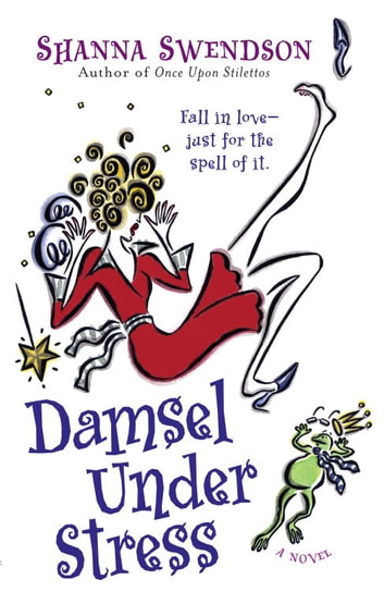 Damsel Under Stress - Enchanted Inc., Book 3 ebook by Shanna Swendson