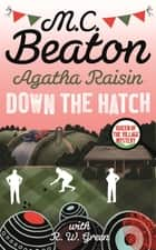 Agatha Raisin in Down the Hatch ebook by M.C. Beaton